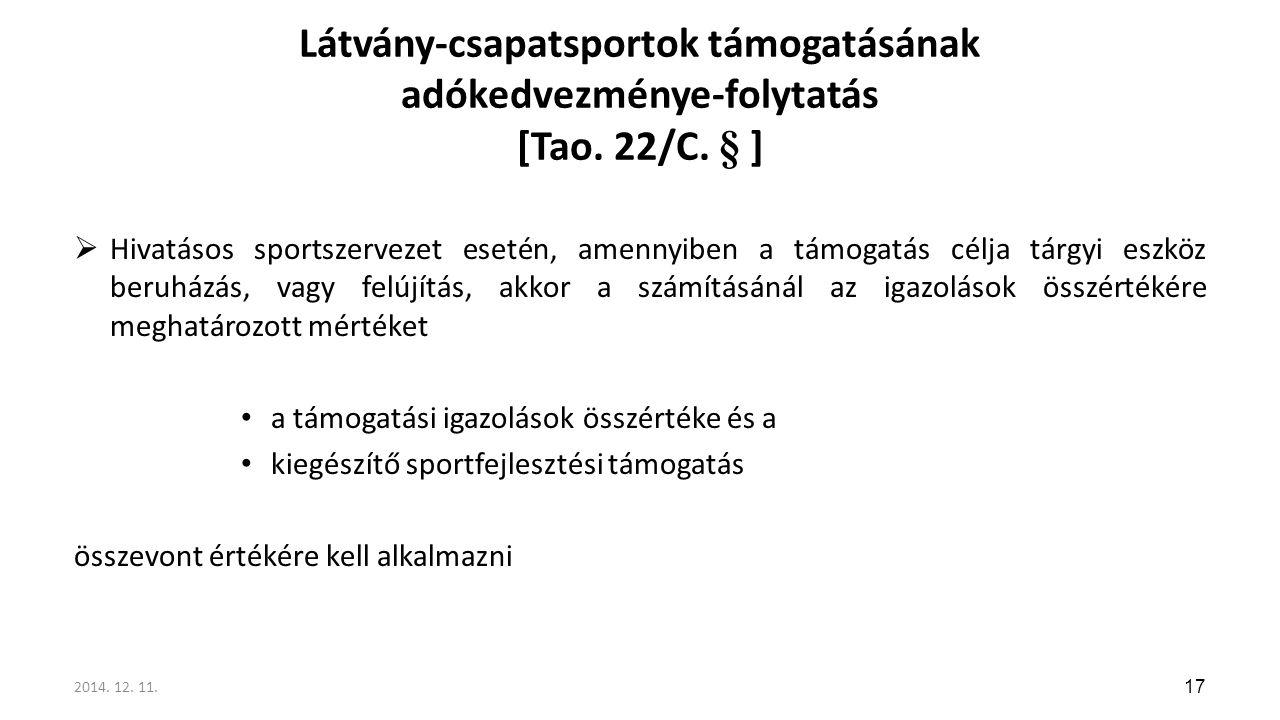 Látvány-csapatsportok támogatásának adókedvezménye-folytatás [Tao. 22/C. § ]